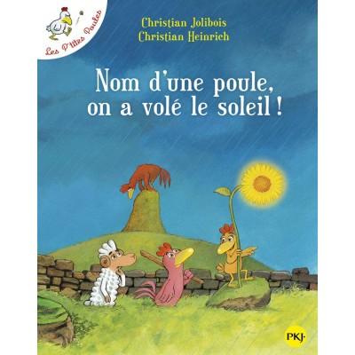 Les P'tites Poules - Nom d'une poule, on a volé le soleil...